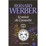 Le miroir de Cassandrepar Bernard Werber