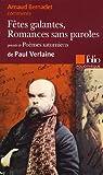 echange, troc Paul Verlaine - Arnaud Bernaudet commente Fêtes galantes, Romances sans paroles précédé de Poèmes saturniens