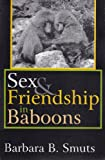 Sex & Friendship in Baboons