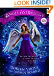 Angel Astrology 101: Discover the Ang...