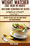 img - for Weight Watcher:: Lose 14LBS in 14Days New Skinny Slow Cooker Diet Recipes for a Simple Start: Recipes to Help Give You Your Weight Loss Breakthrough Volume 1 book / textbook / text book