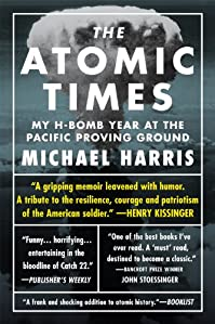 The Atomic Times: My H-bomb Year At The Pacific Proving Ground by Michael Harris ebook deal