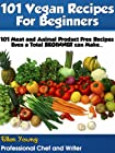 101 Vegan Recipes for Beginners (Healthy Recipe Books)