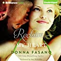 Reclaim My Heart (       UNABRIDGED) by Donna Fasano Narrated by Amy McFadden