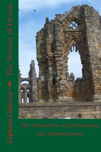 The Servant of Dracus: The Adventures of Christonian and Sammasticous (Volume 2)