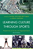 img - for Learning Culture through Sports: Perspectives on Society and Organized Sports book / textbook / text book