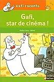 Gafi, star de cinéma ! | Lévy, Didier (1964-....). Auteur
