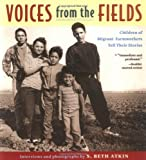 Voices from the Fields : Children of Migrant Farmworkers Tell Their Stories