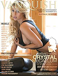 Vanquish Magazine ANZ - Issue 12 - Featured Model: Crystal McCallum: Glamour & Entertainment Magazine (English Edition)