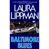 Baltimore Blues (Tess Monaghan Mysteries) ~ Laura Lippman