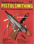 The Gun Digest Book of Pistolsmithing