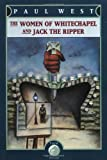 The Women of Whitechapel and Jack the Ripper (0879514787) by West, Paul