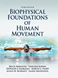 img - for Biophysical Foundations of Human Movement, 3E book / textbook / text book