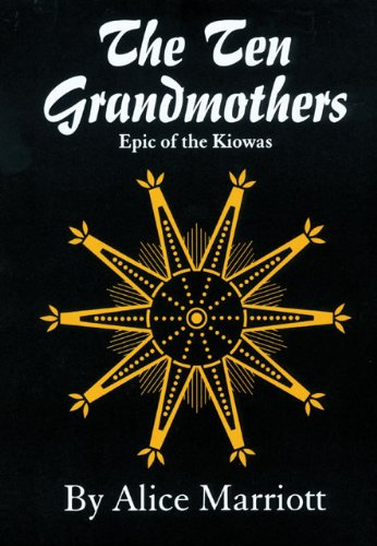 The Ten Grandmothers: Epic Of The Kiowas (The Civilization Of The American Indian Series) front-443791