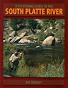 Amazon.com: A Fly Fishing Guide to the South Platte River (The Pruett Series) (9780871089519): Pat Dorsey: Books