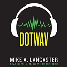 dotwav Audiobook by Mike Lancaster Narrated by Will M. Watt