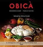 Obica: Mozzarella Bar. Pizza e Cucina. The Cookbook
