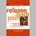 Release Back Pain: Acupressure and Gentle Yoga Sessions You Can Use Anywhere   Michael Reed Gach
