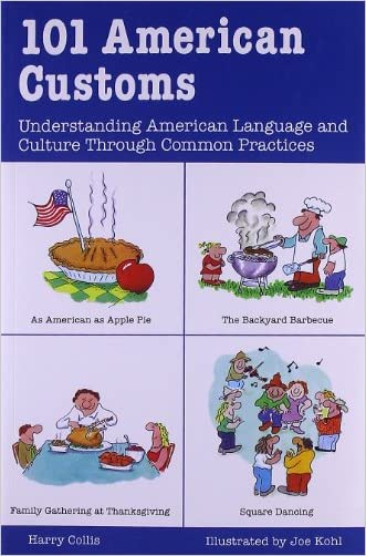 101 American Customs : Understanding Language and Culture Through Common Practices written by Harry Collis