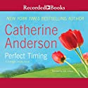 Perfect Timing Audiobook by Catherine Anderson Narrated by Julia Gibson