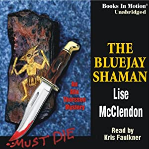 The Bluejay Shaman: An Alix Thorssen Mystery | [Lise Mcclendon]