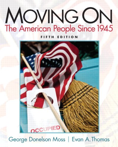 Moving On: The American People Since 1945 Plus MySearchLab with eText -- Access Card Package (5th Edition)