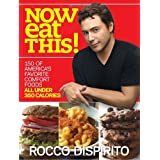 Now Eat This!: 150 of America's Favorite Comfort Foods, All Under 350 Caloriesby Rocco DiSpirito