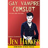 Gay Vampire Cumslut (gay paranormal bdsm erotica)by Jen Harker