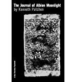 (Journal Of Albion Moonlight) By Patchen, Kenneth(Author)Paperback Jan-1961