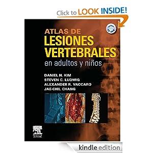 Atlas de lesiones vertebrales en adultos y ni&ntildeos (Spanish Edition) Daniel H. Kim