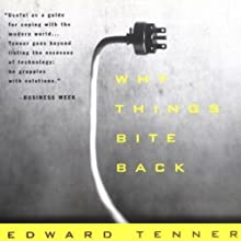 Why Things Bite Back: Technology and the Revenge of Unintended Consequences (       UNABRIDGED) by Edward Tenner Narrated by Steve Kramer