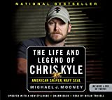 Michael J. Mooney The Life and Legend of Chris Kyle: American Sniper, Navy Seal