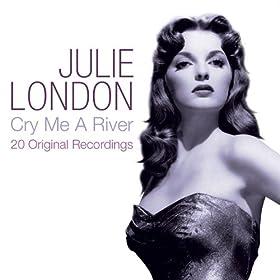 Cry Me a River: 20 Original Recordings