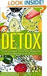 Detox: 5 Day Cleanse To Detox, Burn F...