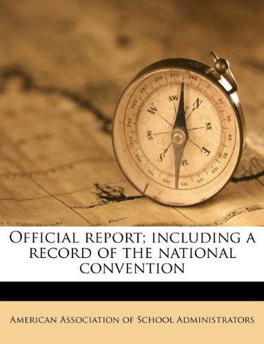 Official report; including a record of the national convention