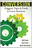img - for Conversion: Triggers, Tips, AND Tools to Grow Business book / textbook / text book