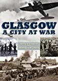 img - for Glasgow a City at War book / textbook / text book