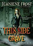 This Side of the Grave (Night Huntress Novels, Book 5) (Library Edition)