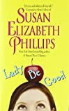 Susan Elizabeth Phillips Lady be Good (Avon Romance)