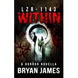 LZR-1143: Within (A Horror Novella) ~ Bryan James