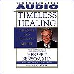 Timeless Healing: The Power and Biology of Belief | Herbert Benson