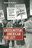 img - for Antisemitism and the American Far Left by Norwood, Stephen H.(August 19, 2013) Paperback book / textbook / text book