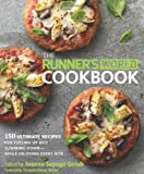 The Runners World Cookbook: 150 Ultimate Recipes for Fueling Up and Slimming Down--While Enjoying Every Bite
