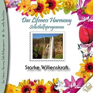 Starke Willenskraft (Lifeness Harmony) Hörbuch