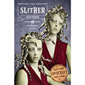 The Slither Sisters: Tales from Lovecraft Middle School, Book 2: | [Charles Gilman]
