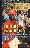 echange, troc Jean-Paul Gouteux - La nuit rwandaise. : L'implication française dans le dernier génocide du siècle