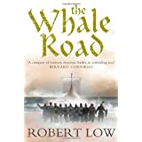 The Whale Road (Oathsworn 1)by Robert Low