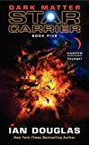 Dark Matter: Star Carrier: Book Five (Star Carrier Series)