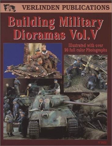 Building Military Dioramas Vol. V