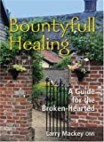 Bountyfull Healing: A Guide for the Broken-Hearted
